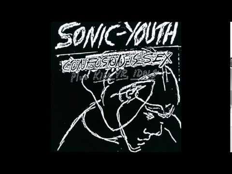 Sonic Youth - Confusion Is Sex & Kill Yr. Idols (Full Album)