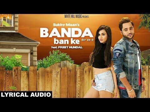 Banda Ban Ke (Lyrical Audio) Sukhy Maan | Latest Punjabi Songs 2017 | White Hill Music