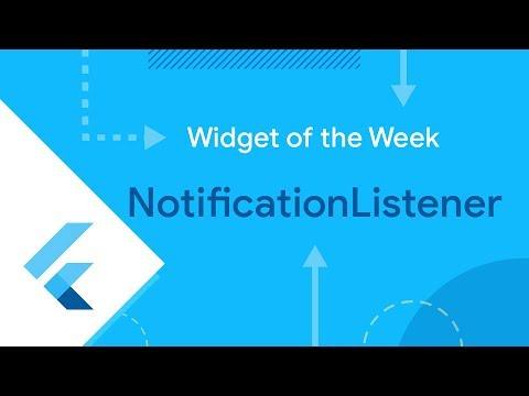 NotificationListener (Flutter Widget of the Week)