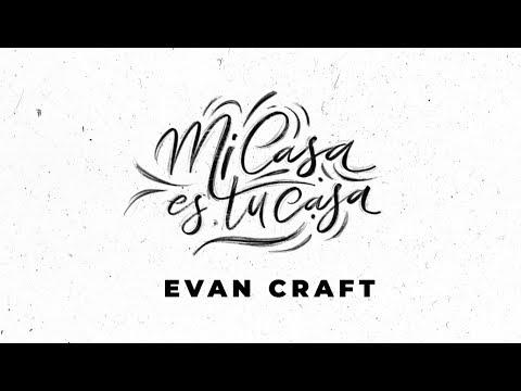 Evan Craft - Mi Casa Es Tu Casa (Remix Acústico) - Letra