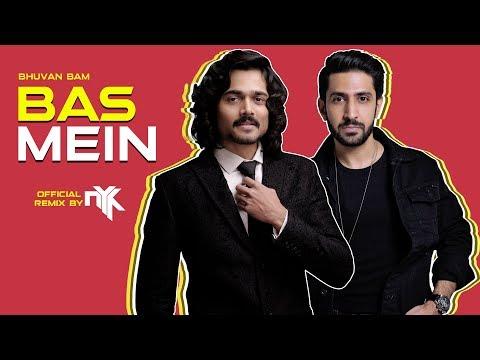 Bhuvan Bam - Bas Mein | DJ NYK | Official Remix