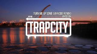 Jayceeoh - Turn Me Up Some (JayKode Remix)