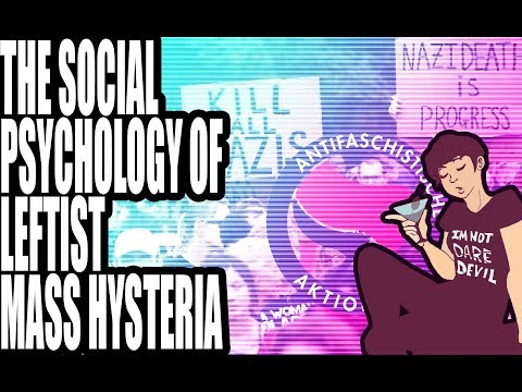 The Social Psychology of Leftist Mass Hysteria (Part 1)