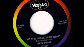 He will Break Your Heart  - Jerry Butler