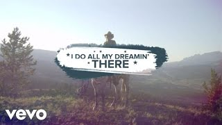 Luke Bryan - I Do All My Dreamin' There