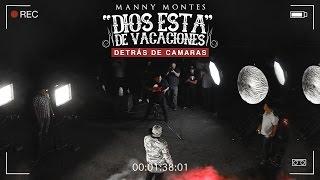 Manny Montes - Dios Esta De Vacaciones Video (Detrás de cámaras)