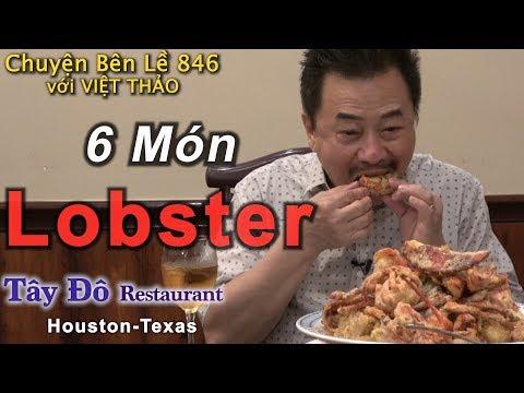 MC VIỆT THẢO- CBL(846)- 6 Món Lobster Của Nhà Hàng Tây Đô ở Houston Texas - April 10, 2019.