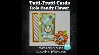 How to Make a Tutti-Frutti Rolo Flower
