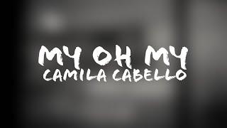 Camila Cabello - Mỳ Oh My (Lyrics + Terjemahan Indonesia) Ft. DaBaby