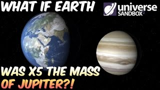 What if Earth was x5 the Mass of Jupiter?!