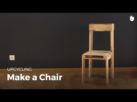 Upcycling: Make a Chair | Upcycling