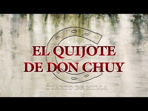 Cuarto De Milla - El Quijote De Don Chuy  (Lyric Video)