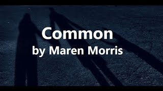 Maren Morris ft Brandi Carlile - Common (Lyrics)