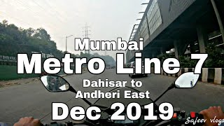 Mumbai Metro Line 7 - Dahisar to Andheri East - 25th Dec 2019