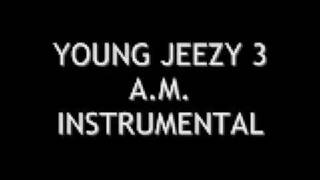 YOUNG JEEZY: 3 A.M. INSTRUMENTAL