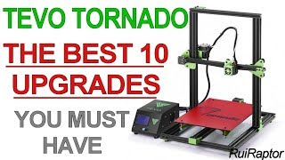 TOP 10 UPGRADES You Must Have - Tevo Tornado 3D Printer