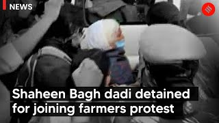 Shaheen Bagh dadi detained for joining farmers protest