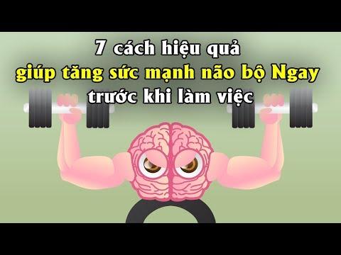7 Cách Hiệu Quả Giúp Tăng Sức Mạnh Não Bộ Ngay Lập Tức Trước Khi Làm Việc | Tài Chính 24H