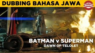 BATMAN v SUPERMAN - Dawn of Telolet