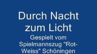 """Spielmannszug ,,Rot-Weiss"""" Schöningen - Durch Nacht zum Licht"""