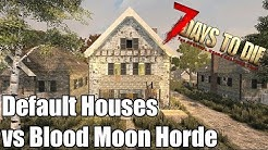 7 Days to Die - Default House Base vs Blood Moon Horde