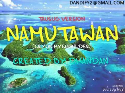 Tausug Song Namutawan (cry on my shoulder)