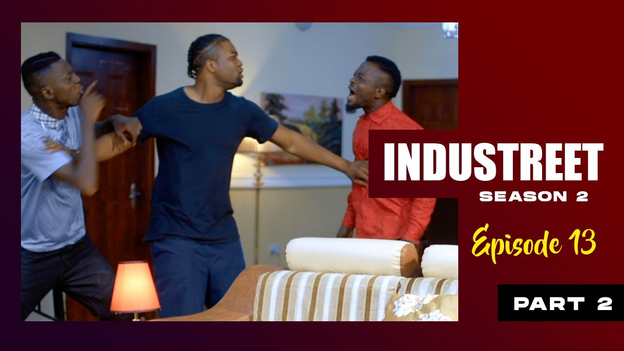 Download INDUSTREET S2EP13 (Part 2)- THE KINGDOM FALL   Funke Akindele, Lydia Forson, Sonorous, Martinsfeelz