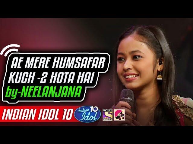 Ae Mere Humsafar - Kuchh Kuchh Hota Hai - Neelanjana - Indian Idol 10 - Udit Narayan - 16 Dec 2018