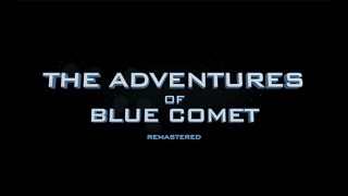 The Adventures of Blue Comet | Episode 1 | REMASTERED EDITION