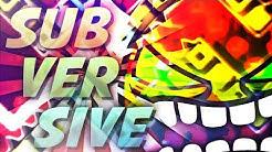 """SUBVERSIVE"" 100% [EXTREME DEMON] by Snowr33de | Geometry Dash"
