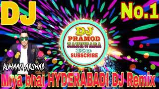 Miya Bhai Hyderabadi Dj Remix !!  मिया भाई हैदराबाद  !! Supar Hit  Full Dance !! Rap 2019