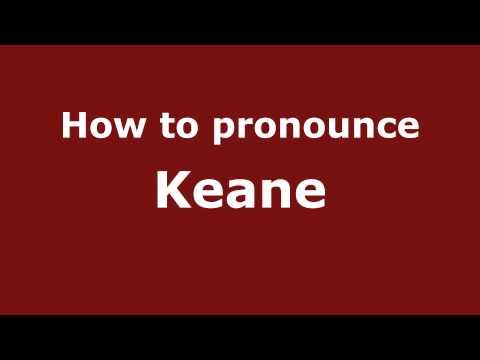 How To Pronounce Keane - PronounceNames.com