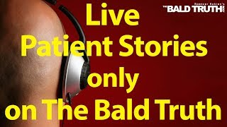 The Bald Truth for Friday August 23rd, 2019 - Stem Cell Hair Transplants, Hair Loss, FUT, FUE