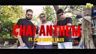 Chai Anthem ( Chai Wala Gaana) | Chai Matthi Tales | Kalakaar | Official Music Video| Rap Song| 2019