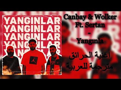 اغنية الحرائق مترجمة للعربية Canbay \u0026 Wolker Ft. Sertan - Yangınlar 2020 indir