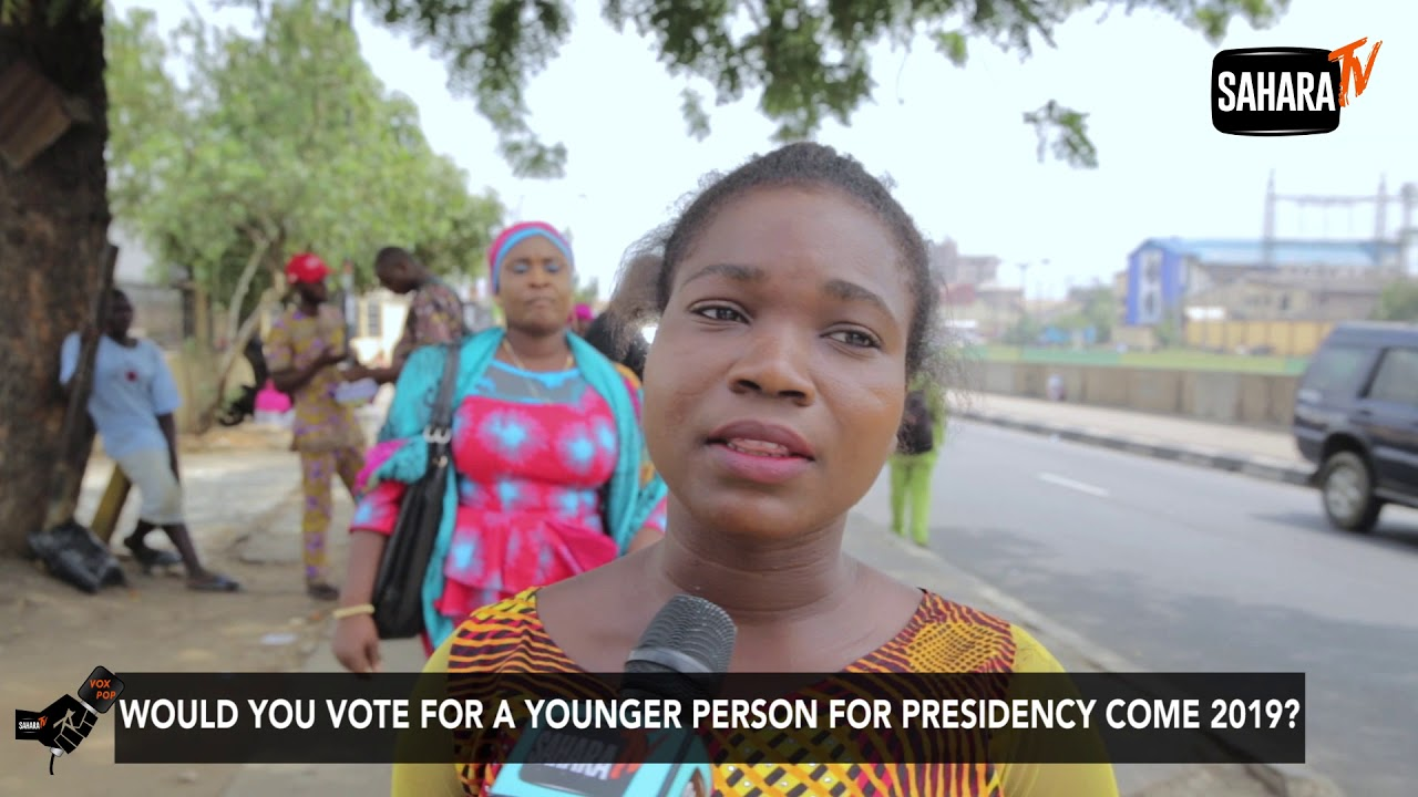 Would You Vote For A Young Person As President In 2019 Election