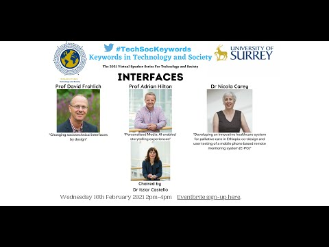 Play video: Interfaces: First Event in Technology and Society at Surrey's 2021 Speaker Series