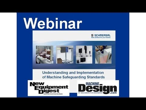 Schmersal Safety Webinar: Understanding and Implementation of Machine Safety Standards 040214