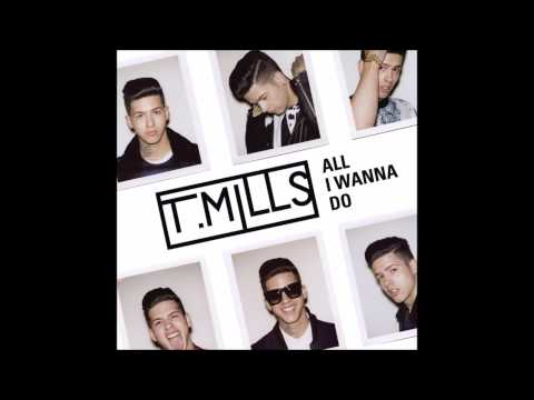 T. Mills All I Wanna Do EP (Full Album 2014)