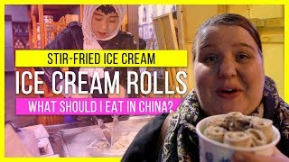 STIR FRIED ICE CREAM ROLLS IN CHINA | WHAT SHOULD I EAT IN CHINA?