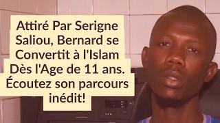 Attiré Par Serigne Saliou, Bernard se Convertit à l'Islam Dès l'Age de 11 ans. Écoutez son parcours!