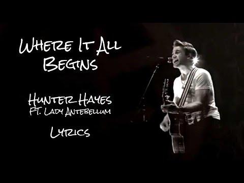 Where It All Begins Lyrics - Hunter Hayes ft. Lady Antebellum