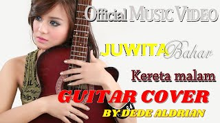 JUWITA BAHAR Kereta Malam Gitar cover by Dede Aldrian