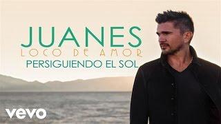 Juanes - Persiguiendo El Sol (Audio)
