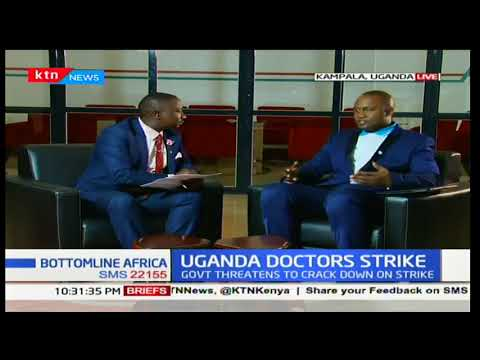 Uganda Doctors strike:Government threatens to crack down on strike