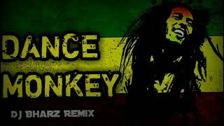Download DANCE MONKEY Reggae Remix Tones and I x Dj Bharz Remix