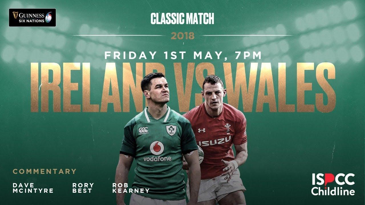 Classic Match: Ireland v Wales 2018