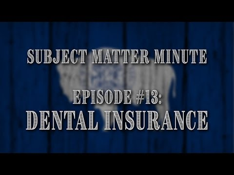 Subject Matter Minute, Episode #13 - Dental Insurance