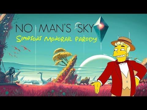 No Man's Sky (Simpsons Monorail Parody)