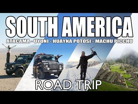 ROAD TRIP - ATACAMA - UYUNI - HUAYNA POTOSI - MACHU PICCHU